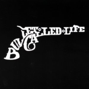 Image for 'Bullet Called Life'