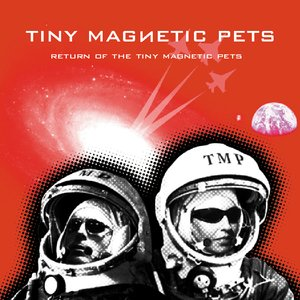 Image for 'Return of the Tiny Magnetic Pets'