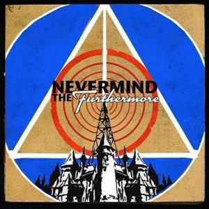 Image for 'Nevermind The Furthermore'