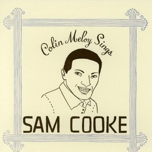 Image for 'Colin Meloy Sings Sam Cooke'