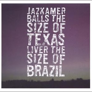 Image for 'Balls The Size Of Texas, Liver The Size Of Brazil'