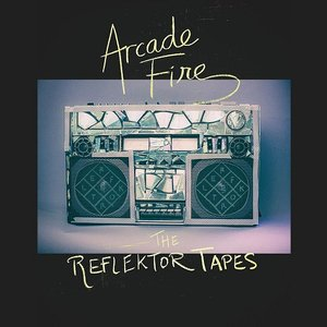 Image for 'The Reflektor Tapes'