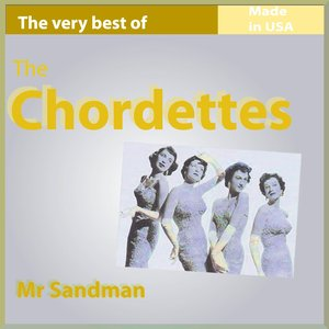 Image for 'The Very Best of The Chordettes: Mr. Sandman (26 Songs Made In USA)'