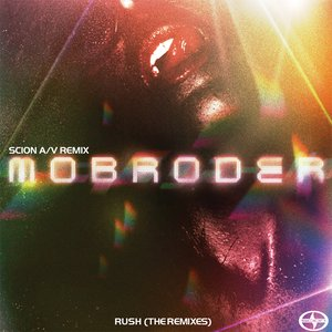 Image for 'Scion A/V Remix: Mobroder - Rush (The Remixes)'