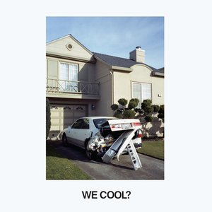 Image for 'We Cool ?'