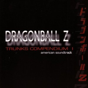 Image for 'Dragonball Z, Trunks Compendium 1'