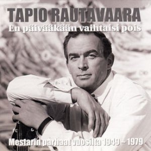 Image for 'En päivääkään vaihtaisi pois: Mestarin parhaat vuosilta 1949-1979'