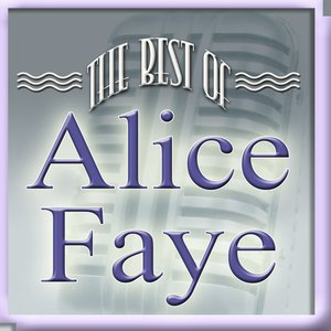 Image for 'The Best Of Alice Faye'