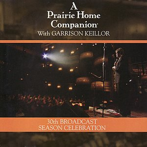 Image for 'A Prairie Home Companion - 30th Broadcast Season Celebration'
