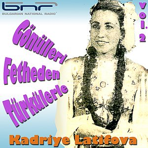 Image for 'Gonulleri Fetheden Turkulerle Kadriye Latifova - Vol. 2'