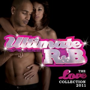 Image for 'Ultimate R&B: The Love Collection 2011'