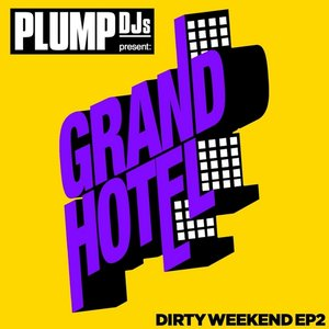 Image pour 'Plump DJs present Dirty Weekend EP 2'