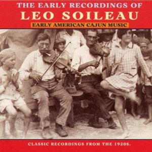 Image for 'The Early Recordings Of Leo Soileau: Early American Cajun Music'