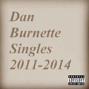Image for 'Dan Burnette: Singles 2011-2014'