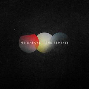 Image for 'Neighbors: The Remixes'