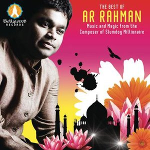 Image for 'The Best of A.R. Rahman - Music and Magic from the Composer of Slumdog Millionaire'