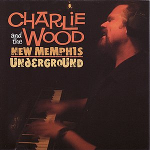 Image for 'Charlie Wood and the New Memphis Underground'