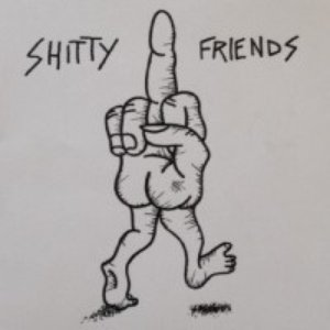 Image for 'Shitty Friends'