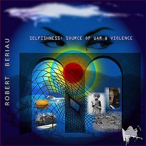 Image for 'Selfishness: Source of War & Violence'