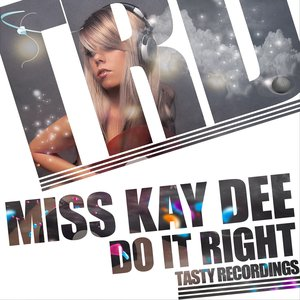 Image for 'Miss Kay Dee - Do It Right'