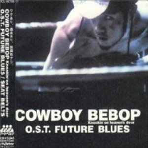 Image for 'Cowboy Bebop: Knockin' on Heaven's Door OST - Future Blues'