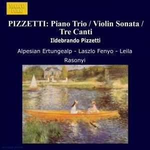 Image for 'PIZZETTI: Piano Trio / Violin Sonata / Tre Canti'