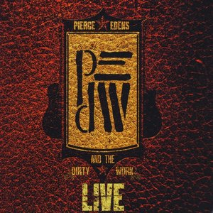 Image for 'Pierce Edens and the Dirty Work: Live'
