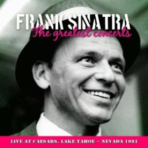 Image for 'Frank Sinatra - In Concert at Ceasars, Lake Tahoe, Nevada 12th Feb. 1981'