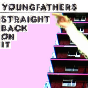 Imagen de 'Young Fathers - Straight Back On It'