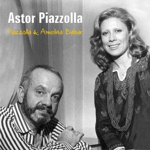 Image for 'Piazzolla & Amelita Baltar'
