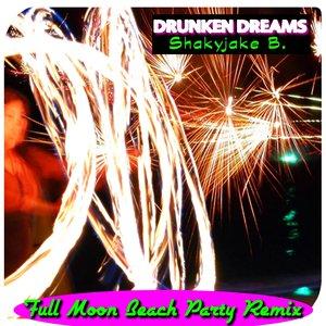 Immagine per 'Drunken Dreams (Full Moon Beach Party Remix)'