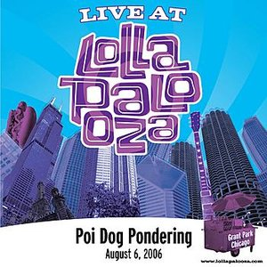 Image for 'Live at Lollapalooza 2006: Poi Dog Pondering'