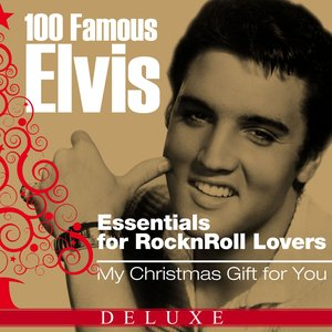 Image for '100 Famous Elvis Essentials for Rock'n'roll Lovers (My Christmas Gift for You Deluxe Edition)'