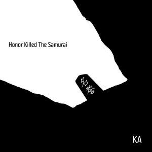 Immagine per 'Honor Killed the Samurai'