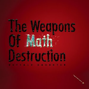 Image for 'The Weapons of Math Destruction'