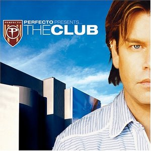 Image for 'Perfecto Presents... The Club'