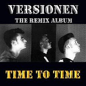 Image for 'Time To Time Versionen - The Remix Album'