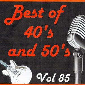 Image for 'Best of 40's and 50's, Vol. 85'