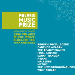 Image for '2006 Polaris Music Prize Album Of The Year Nominees'