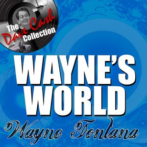 Image for 'Wayne's World - [The Dave Cash Collection]'