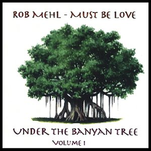 Image for 'Under The Banyan Tree, Vol. 1 - Must Be Love'