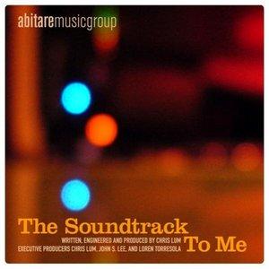 Immagine per 'Soundtrack to Me'