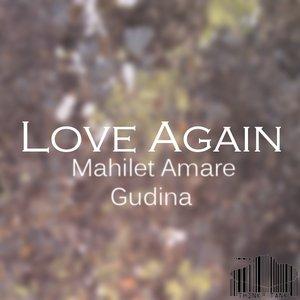 Image for 'Love Again - Mahilet Amare (prod. Gudina)'