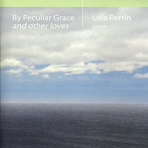 Image for 'By Peculiar Grace and Other Loves'