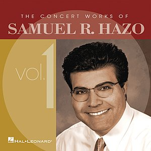 Image for 'The Concert Works of Samuel R. Hazo, Vol. 1'