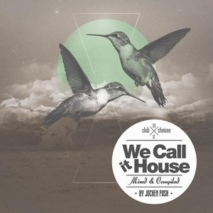 Image for 'We Call It House Presented By Jochen Pash'