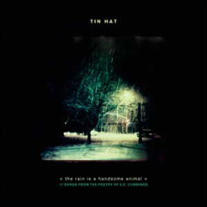 Imagen de 'Tin Hat: The Rain Is A Handsome Animal (17 Songs From The Poetry Of E.E.Cummings)'