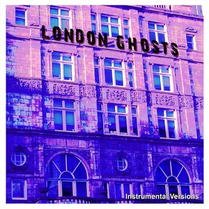 Image for 'London Ghosts - Instrumental Versions'