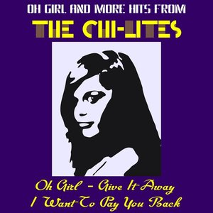Image for 'Oh Girl and More Hits from the Chi-Lites'