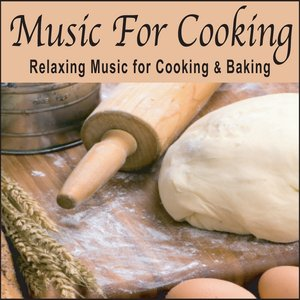 Image pour 'Music For Cooking: Relaxing Music for Cooking or Baking, Cooking Music'